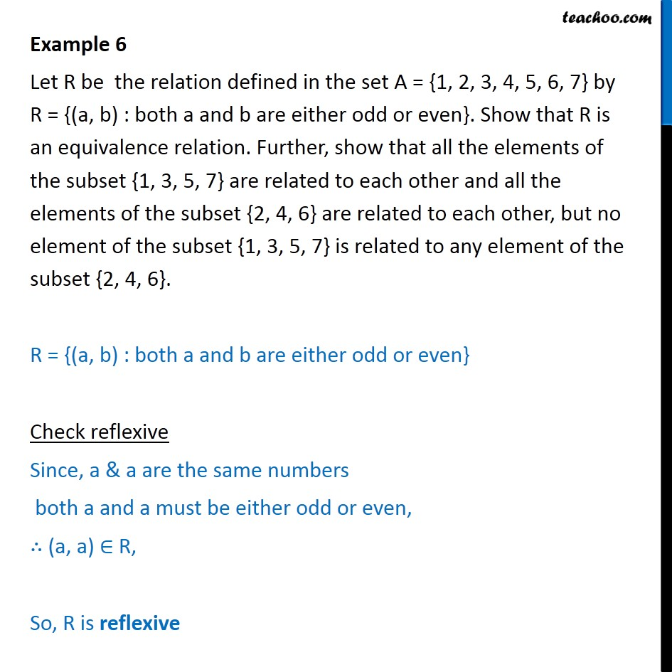 Example 6 - R = {(a, b) : both a and b are either odd or even} - To prove relation reflexive/trasitive/symmetric/equivalent