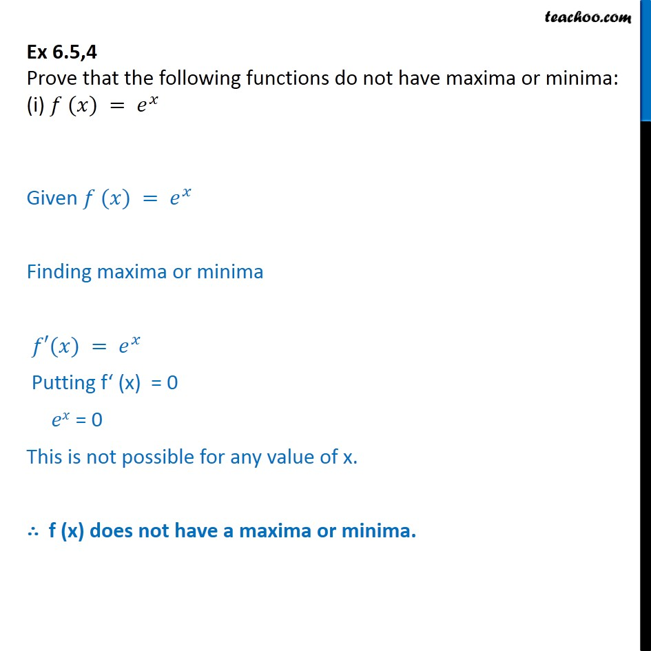 Ex 6.5, 4 - Prove that the functions do not maxima or minima - Local maxima and minima