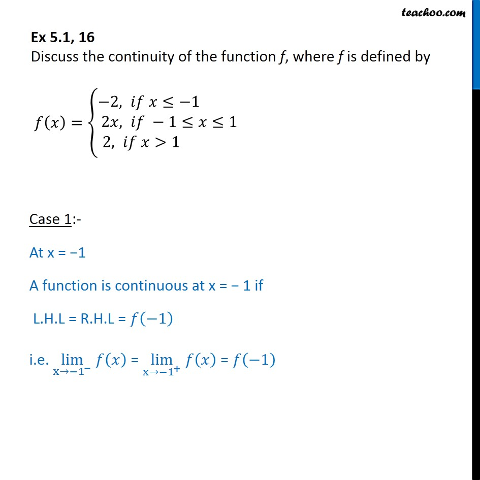 Ex 5.1, 16 - Discuss continuity of f(x) = { -2, 2x, 2 - Chapter 5 - Ex 5.1