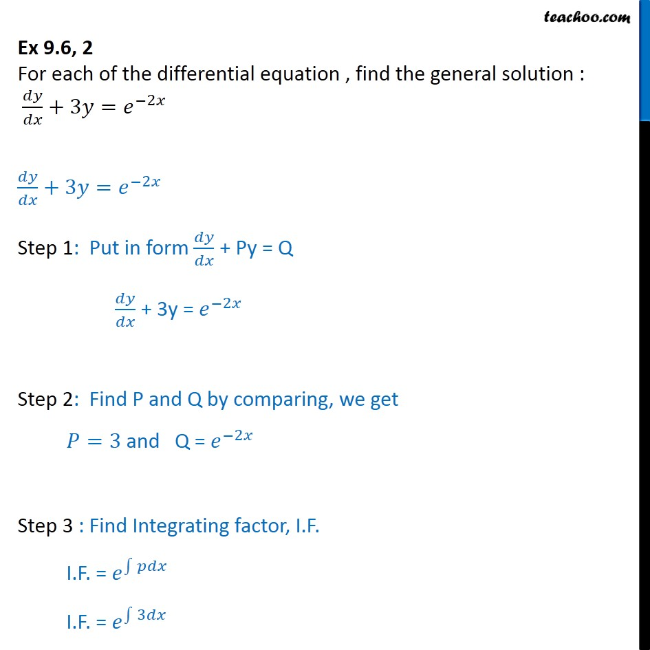 Ex 9.6, 2 - Find general solution: dy/dx + 3y = e-2x - Solving Linear differential equations - Equation given