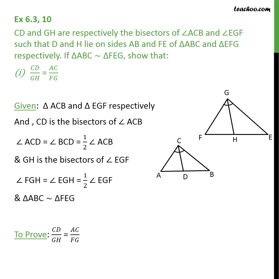 Ex 6.3, 10 - CD and GH are bisectors of angle ACB and EGF - Given similar, find angles or sides