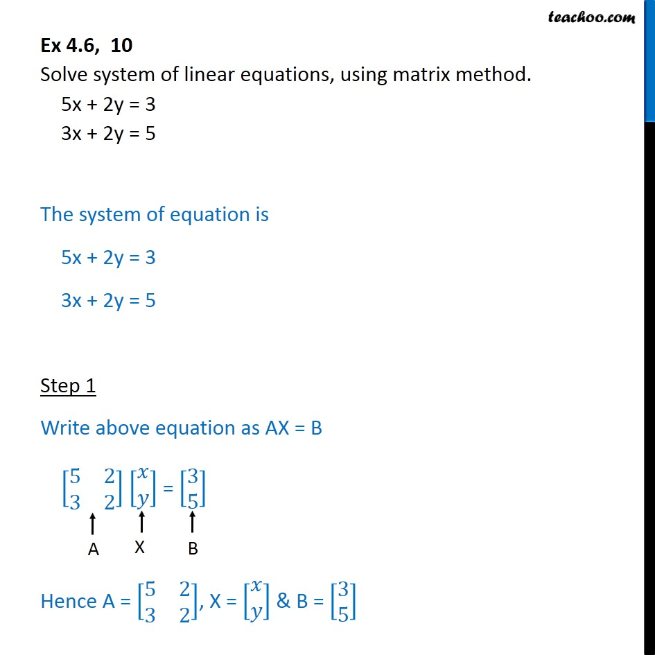 Ex 4.6, 10 - Solve using matrix method 5x+2y=3 3x+2y=5 - Ex 4.6