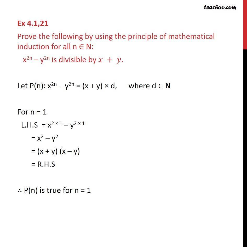 Ex 4.1, 21 - Prove x2n - y2n is divisible by x + y - Class 11 - Divisible