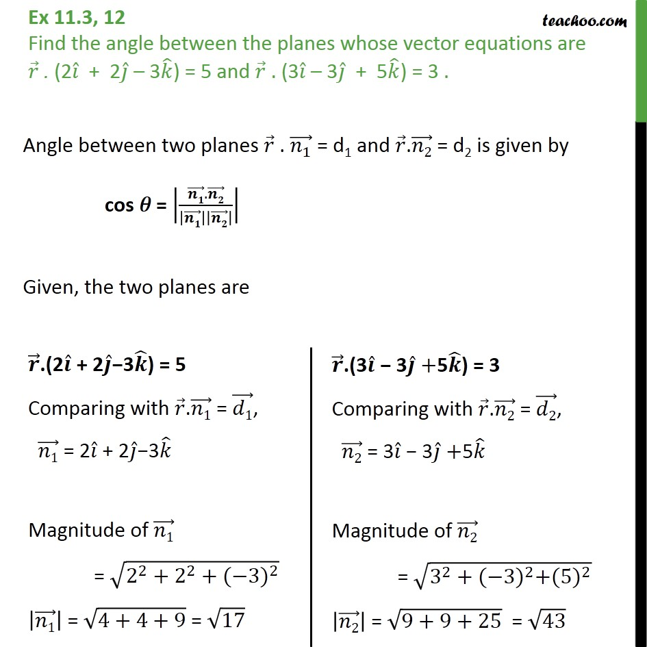 Ex 11.3, 12 - Find angle between planes r.(2i + 2j - 3k) = 5 - Ex 11.3