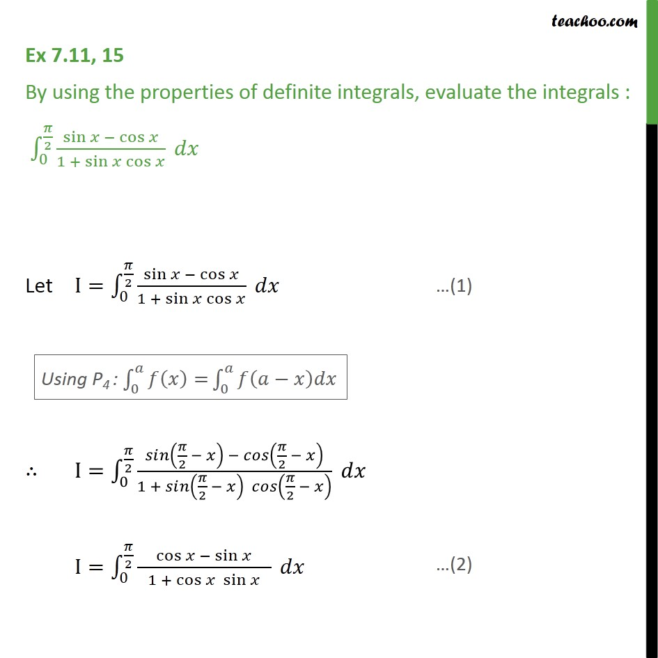 Ex 7.11, 15 - Evaluate sin x - cos x / 1 + sin x cos x dx - Definate Integration by properties - P4