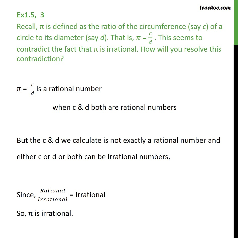 Ex 1.5, 3 - Recall, pi is defined as ratio of circumference - Classifiying rational/irrational