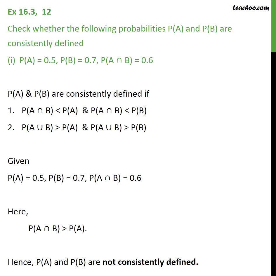 Ex 16.3, 12 - Check whether P(A), P(B) are consistently - Ex 16.3
