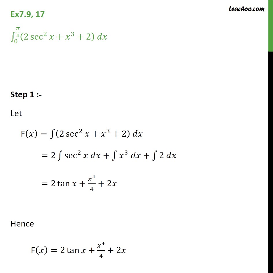 Ex 7.9, 17 - Direct Integrate (2 sec2 x + x3 + 2) dx - Ex 7.9