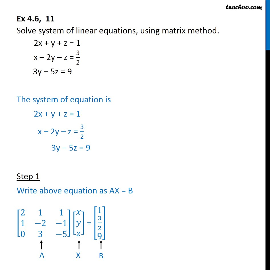 Ex 4.6, 11 - Solve using matrix method 2x+y+z=1 x+2y-z=3/2 3y-5z=9 - Find solution of equations- Equations given